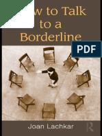 Joan Lachkar - How to Talk to a Borderline (2010, Routledge)