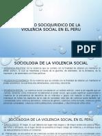 ENSAYO SOCIOJURIDICO DE LA VIOLENCIA SOCIAL EN EL PERU.pptx