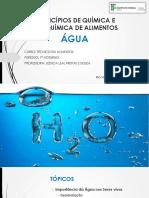 Aula 2. Quim e Bioq - Água - Prop Físico-químicas