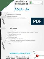 Aula 3. Quim e Bioq - Água - Aw, Dissociação, Solvatação