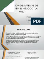 Aplicación de Sistemas de Costeo en El Negocio La Miel