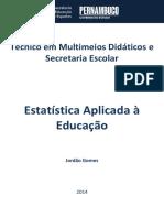 Estatísticaa Aplicada à Educação