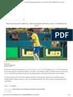 Neymar Marca Em Retorno, e Brasil Empata Amistoso Com a Colômbia Nos EUA - 06-09-2019 - UOL Esporte