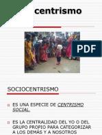 Socio Centrism o