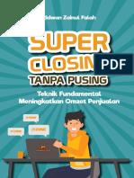 Super Closing Tanpa Pusing