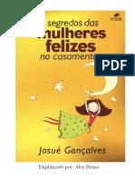 Os 5 Segredos Das Mulheres Felizes No Casamento - Josué Gonçalves
