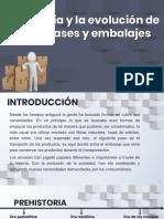 La Historia y Evolucion de Los Evases y Embalajes - Expo