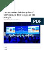 La Industria de Petroleo y Gas 4.0 - Convergencia de La Tecnología y La Energía