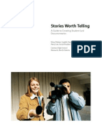 Stories Worth Telling - A Guide to Creating Student Led Documentaries