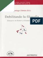 Debilitando la filosofía Ensayos en honor a Gianni Vattimo.pdf