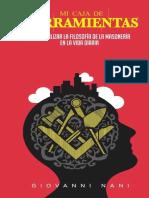 Mi Caja de Herramientas Como Utilizar La Filosofia de La Masoneria en La Vida Diaria Spanish Edition Giovanni Nani