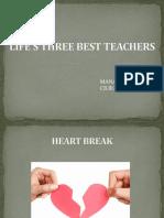 Life's Three Best Teachers