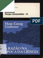 Hans-Georg Gadamer - A Razão na época da ciência