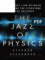Stephon Alexander The Jazz of Physics The Secret Link Between Music and the Structure of the Universe.pdf