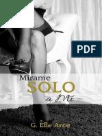 Mírame Solo a Mí G. Elle Arce