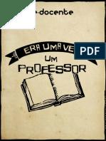 Poema Era Uma Vez Um Professor Braulio Bessa