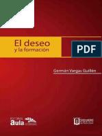GERMÁN VARGAS GUILLÉN EL DESEO Y LA FORMACIÓN.pdf