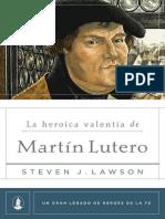 LAWSON, Steven J. (2017). La Heroica Valentía de Martín Lutero. Un gran legado de héroes de la fe Nº 1. Poiema Publicaciones.epub