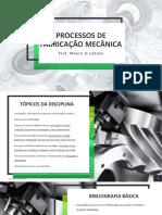 Aula 01 - Processos de Fabricação Mecânica (2)