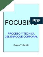 Focusing. Proceso y Técnica del enfoque corporal. Eugene T. Gendlin
