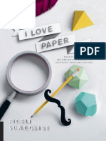 I Love Paper_ Paper-Cutting Techniques and Templates for Amazing Toys, Sculptures, Props, and Costumes ( PDFDrive.com ).pdf