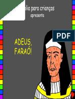 11 Adeus Faraó!