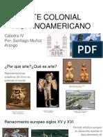 Unidad 3 Arte Colonial Hispanoamericano - Santiago Muñoz Arango