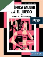 228 La Unica Mujer en El Juego - John D MacDonald