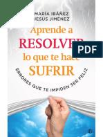 Aprende a resolver lo que te hace sufrir - María Ibañez Goicoechea