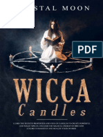 Wicca Candles Learn the Secrets Properties and Uses of Candles to Create Powerful and Magic Spells