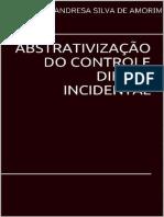 ABSTRATIVIZACAO DO CONTROLE DIFUSO INCIDENTAL - ANDRESA AMORIM.pdf