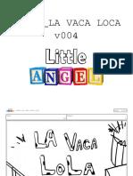 Little Angel - La Vaca Lola