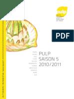Pulp 2010-2011 Saison 5