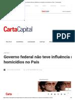 Governo Federal Não Teve Influência Na Redução de Homicídios No País - CartaCapital