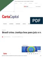 Brasil Criou Justiça Boa Para Juiz e Ruim Para a População - CartaCapital