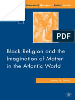 (Black Religion_Womanist Thought_Social Justice) James a. Noel (Auth.) - Black Religion and the Imagination of Matter in the Atlantic World-Palgrave Macmillan US (2009)