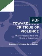 (Bloomsbury Studies in Continental Philosophy) Moran, Brendan_ Salzani, Carlo (Eds.) - Towards the Critique of Violence_ Walter Benjamin and Giorgio Agamben-Bloomsbury Academic (2015)