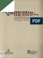 Fragmentos de memorias Los artistas latinoamericanos piensan el pasado Ivonne Pini