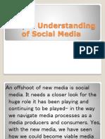 Deeper Understanding of Social Media