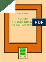 Carlo Maria Cipolla - Velieri e Cannoni d'Europa Sui Mari Del Mondo - Utet 1969