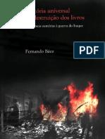 BAEZ, Fernando. História universal da destruição de livros..pdf