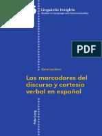 (Linguistic Insights 116) Elena Landone - Los marcadores del discurso y cortesía verbal en espãnol-Peter Lang (2010) (1).pdf