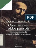 361854123-David-Lonsdale-SJ-Ojos-Para-Ver-Oidos-Para-Oir-Introducion-a-La-Espiritualidad-Ignaciana.pdf