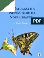 A Natureza e a Necessidade Da Nova Criatura - John Flavel