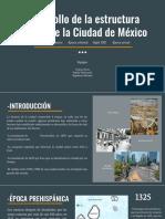 Desarrollo de La Estructura Urbana de La Ciudad de México