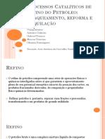Processos Catalíticos de Refino Do Petróleo.pptx NOVO