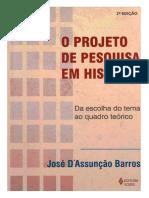 BARROS, José D'Assunção. Projeto de Pesquisa Em História