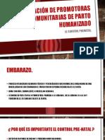 Formación de promotoras COMUNITARIAS DE PARTO HUMANIZADO el control prenatal.pptx