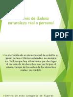 Derechos de Dudosa Naturaleza Real o Personal (1)