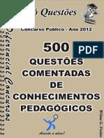 - CONHECIMENTOS PEDAGÓGICOS- 500 questões comentadas.pdf